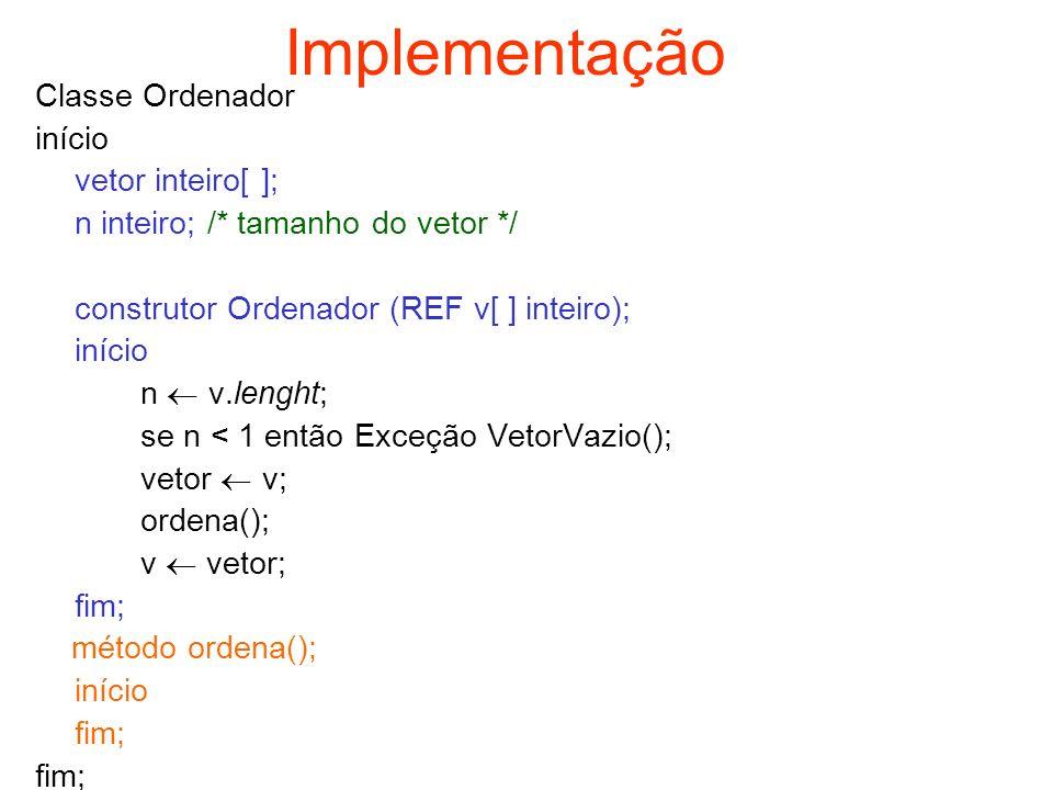 Implementação Classe Ordenador início vetor inteiro[ ];